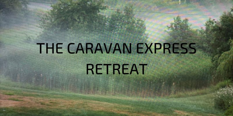 The Caravan Express: Women's Retreat