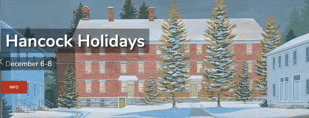 Holiday Happenings at Hancock Shaker Village, Dec 6 – 8