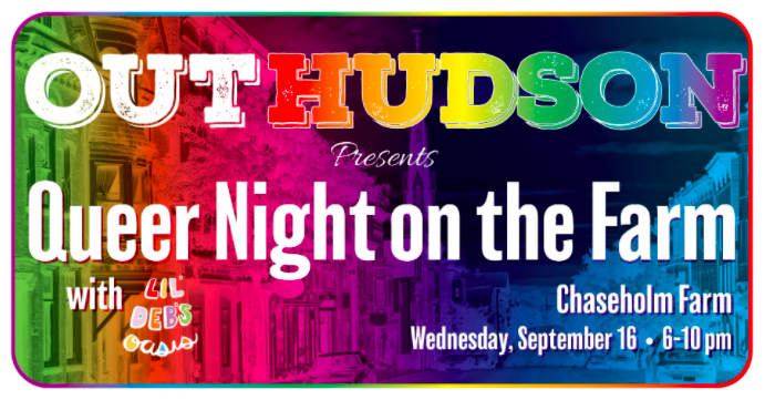 Queer Night on the Farm – OutHudson's Annual Farm Event, Sep 16
